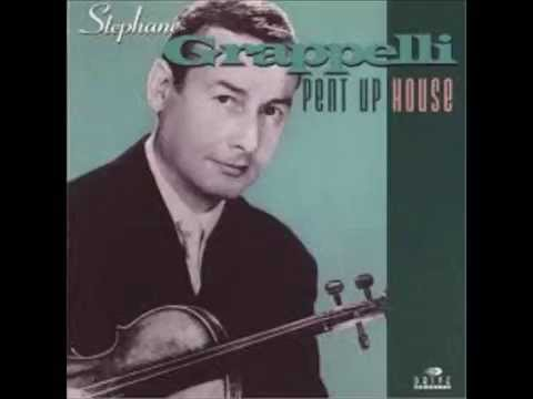 Stéphane Grappelli - Pent up house (Full album)