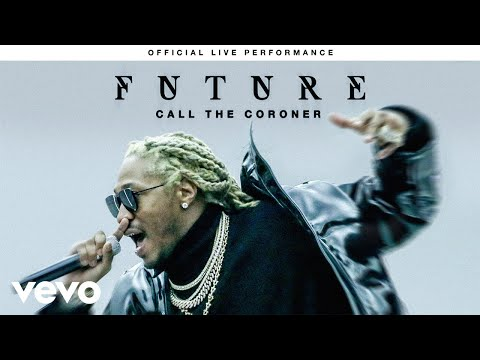 "Future - ""Call The Coroner"" Official Live Performance 