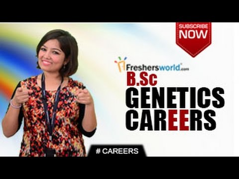 CAREERS IN B.Sc. Genetics –Degree,Higher Education,Research Jobs,Top Institutes,Top Recruiters