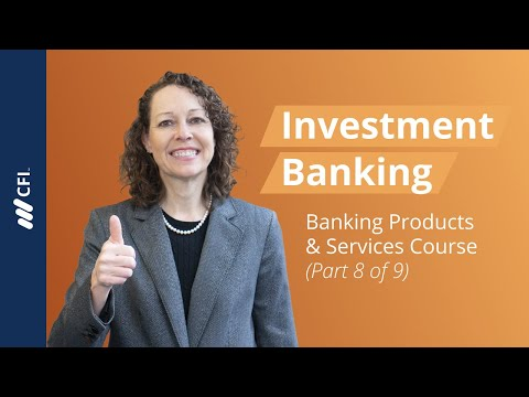 Investment Banking Products and Services - Banking Products and Services Part 8 of 9