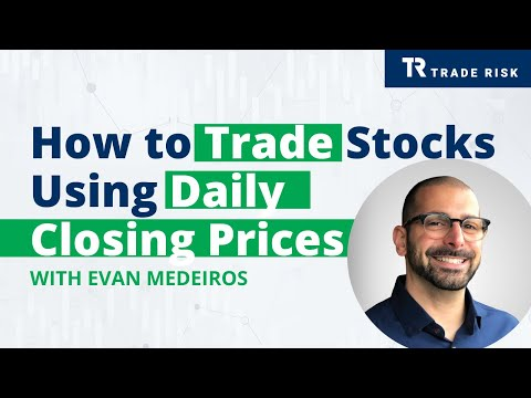 How to Trade Stocks Using Daily Closing Prices