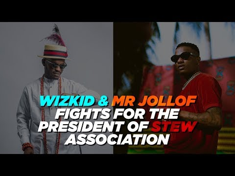 Wizkid And Mr Jollof Fights For The Post Of President Of Stew Association