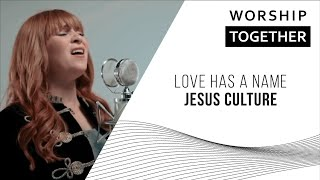 Love Has A Name // Jesus Culture // New Song Cafe