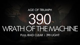 Destiny - 390 Wrath of the Machine FULL RAID Clear - Age of Triumph Featured Version