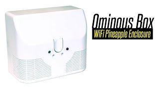 Ominous Box for WiFi Pineapple