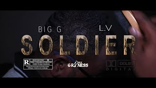 """BIG G """"SOLDIER"""" FEAT. L.V ( OFFICIAL MUSIC VIDEO) DIR. ONLY GREATNESS PRODUCTIONS"""