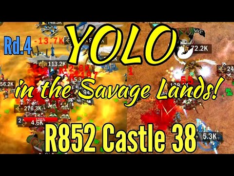 """War and Order """"YOLO in the Savage Lands, R852 castle 38""""  """