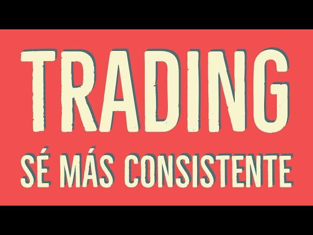 Coaching de trading: ¿cómo ser consistente en tu trading?