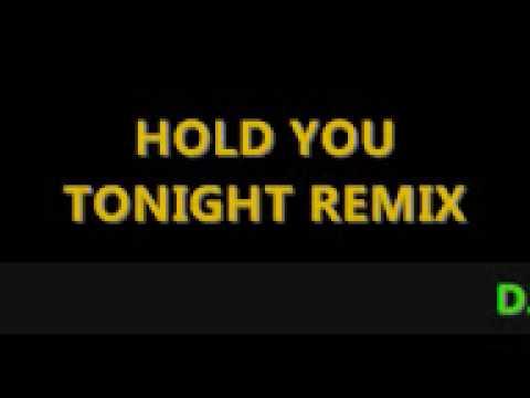 dj loa - hold you tonight remix
