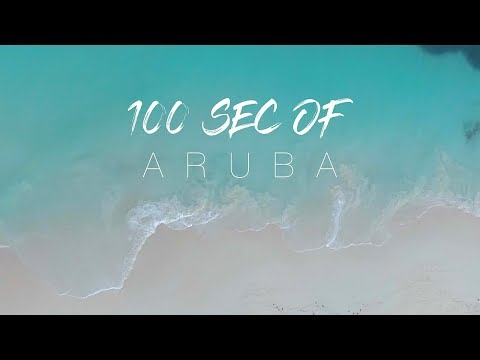 100 Seconds of Aruba | Travel Video | Aruba 2017
