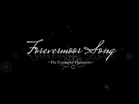 The Evermoor Chronicles- Forevermoor Song Lyric Video
