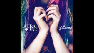Aura Dione - Friends (HQ)