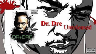 Dr. Dre - Unreleased (Full Album) (2021)