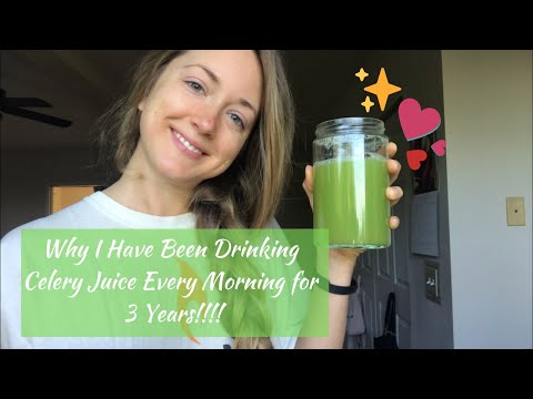Why I Have Been Drinking Celery Juice Every Morning for 3 Years! | Celery Juice Has Changed My Life!