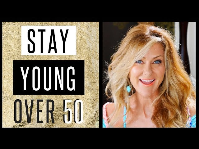 How To Stay Young Over 50 | 3 Tips You Can Use Today - 2018 - fabulous50s