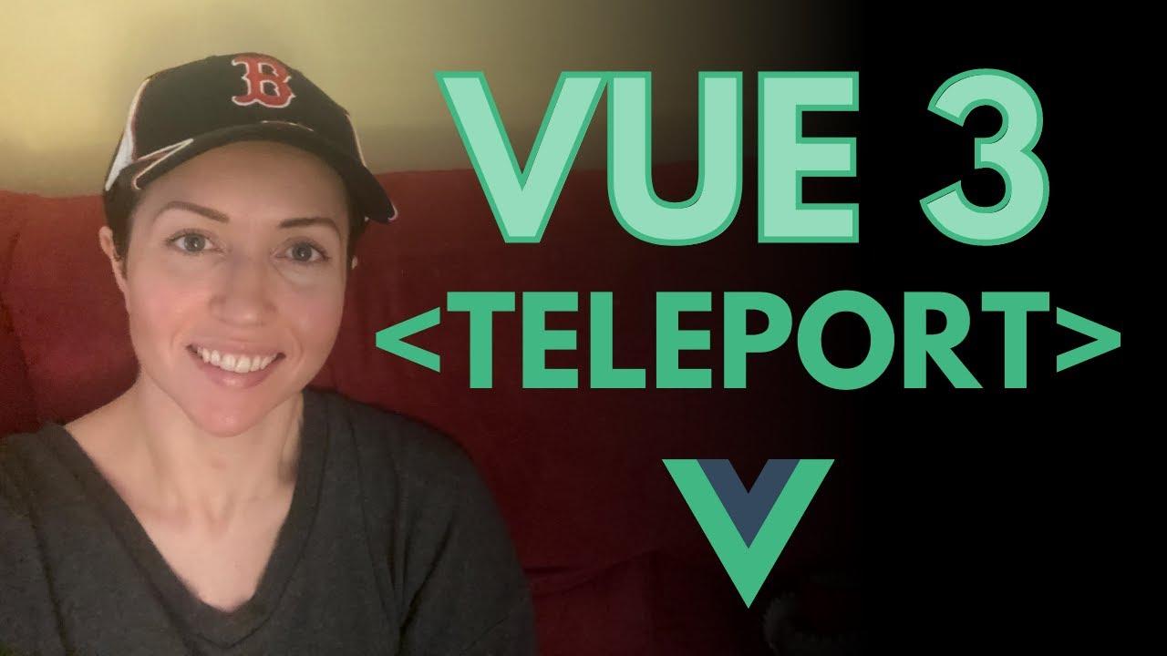 Vue 3 Teleport: How to Handle Modals & Notifications