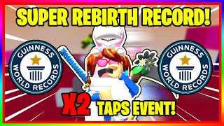 TAPPING SIMULATOR *X2 TAPS EVENT UPDATE!* HOW TO SUPER REBIRTH IN 1 MINUTE AND 5 SECONDS!!! - Roblox