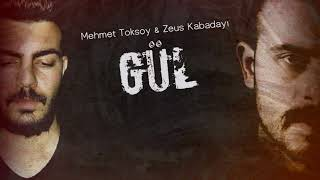 Mehmet Toksoy & Zeus Kabadayı - Gül ( Sözleriyle )