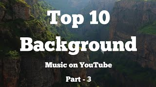 Top 10 background music | most popular on YouTube | No Copyright song | Part - 3