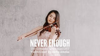 Never Enough - OST The Greatest Showman Violin Cover by Kezia Amelia