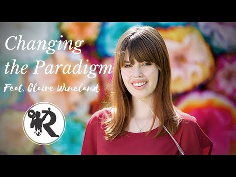 Changing the Paradigm (Feat. Claire Wineland)