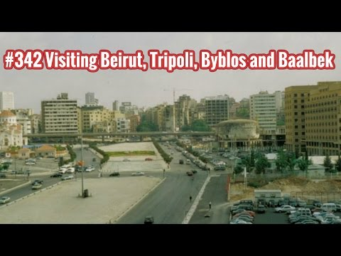 #342 ● Visiting Beirut, Tripoli, Byblos and Baalbek ● Lebanon