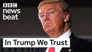In Trump We Trust | BBC Newsbeat