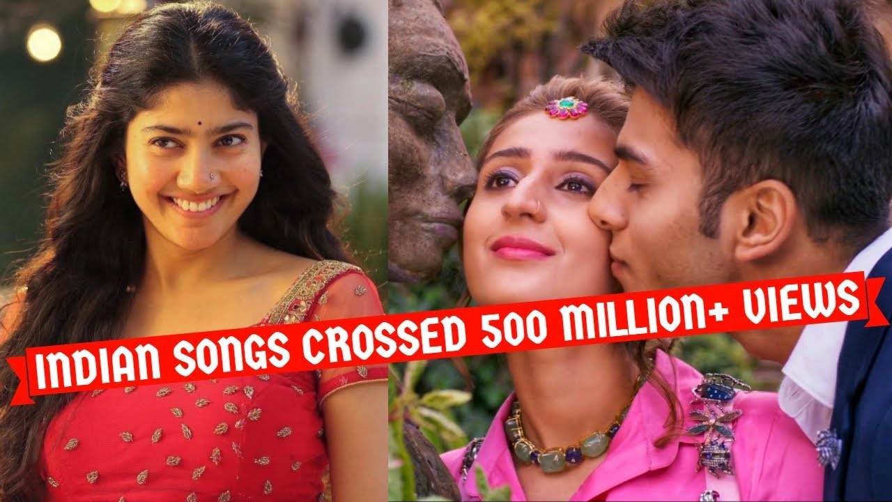Indian Songs Crossed 500 Million+ Views on Youtube of All Time