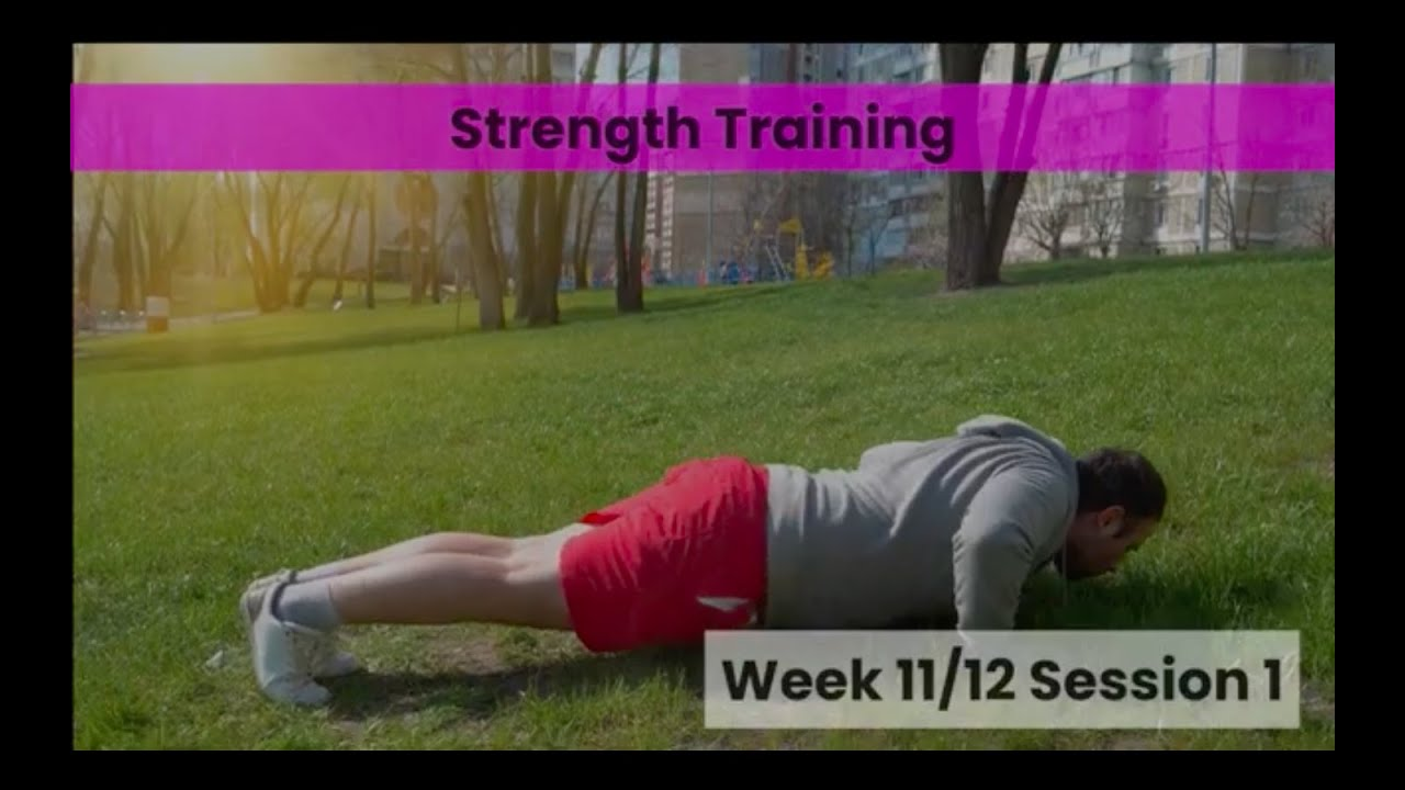 Strength - Week 11&12