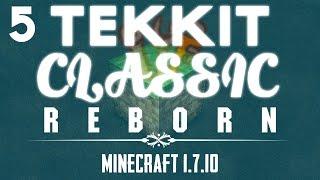 [1.7.10] Tekkit Classic Reborn! - Part 5 - Return of the Energy Condenser!