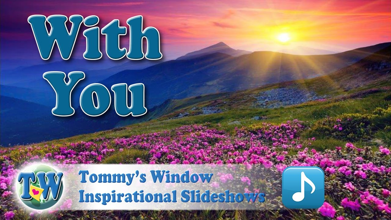 a5555bd0a864 With You - Tommy s Window Inspirational Slideshow - YouTube