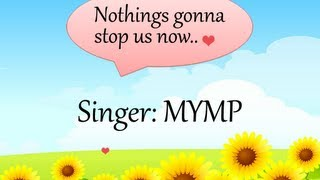Nothings gonna stop us now by mymp karaoke no vocals