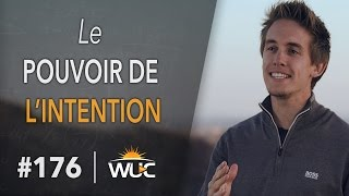 Le pouvoir de l'intention - #WUC 176