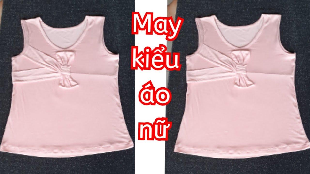 43.Dạy cắt may Kiểu Áo Nữ Vải Thun Thời Trang/Hướng dẫn may áo Kiểu nữ vải thun hè | Bao quát những thông tin về thoi trang nu he đầy đủ