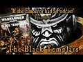 If The Emperor Had A Podcast Episode 2 The Black Templars Dorn 39 S Angry Boys mp3