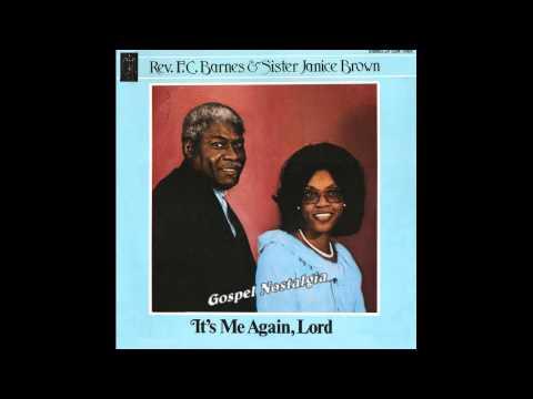 """""""It's Me Again Lord"""" (Original)(1981) Rev. F. C. Barnes & Sister Janice Brown"""