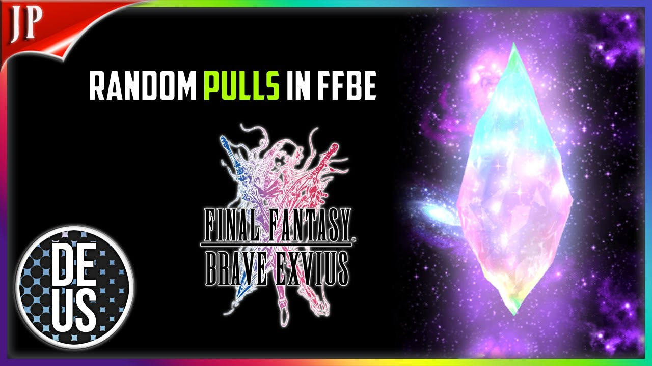 Random Pulls Final Fantasy Brave Exvius | FFBE