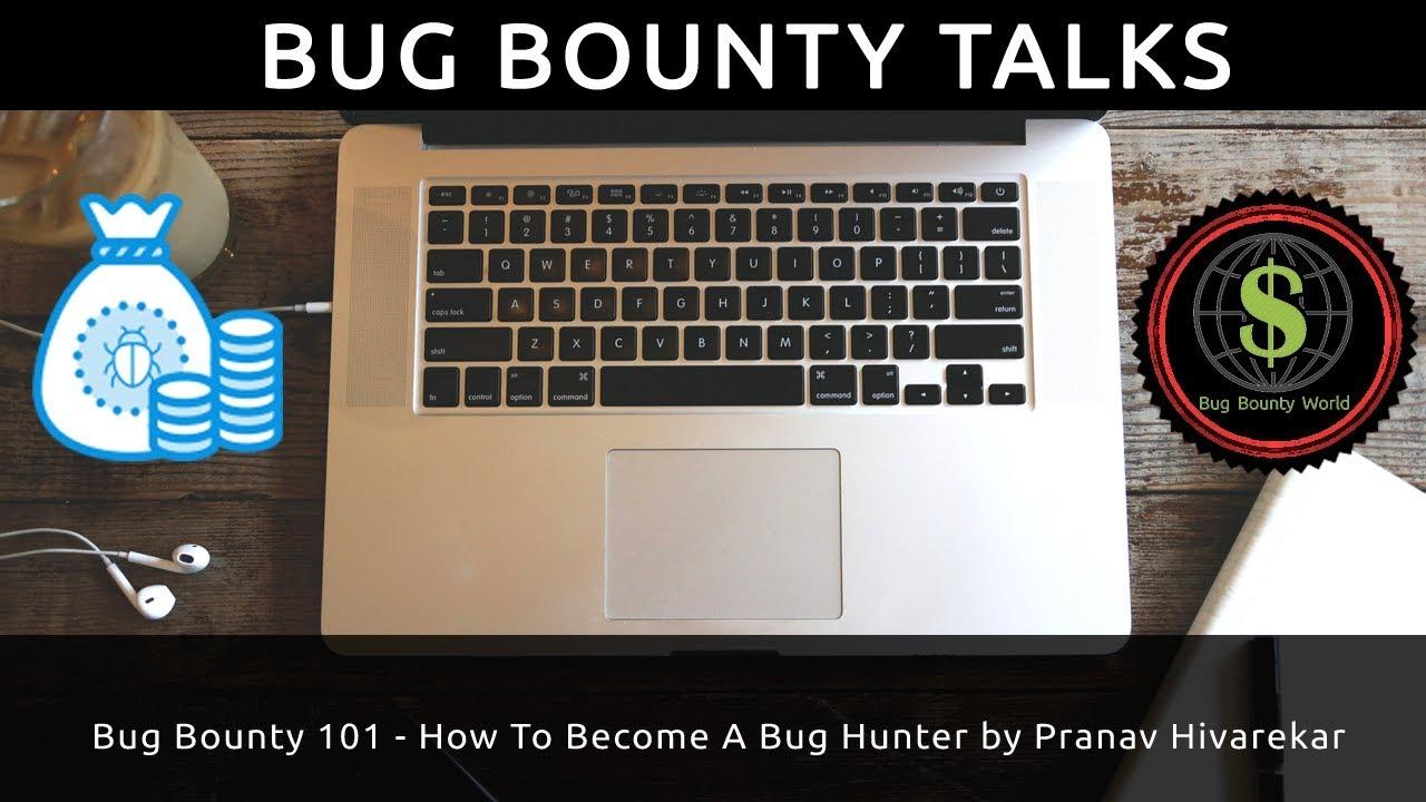 Bug Bounty 101 - How To Become A Bug Hunter - Bug Bounty Talks