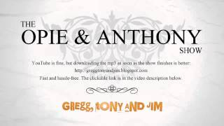 Opie & Anthony :: 2012-07-18 (July 18 2012)