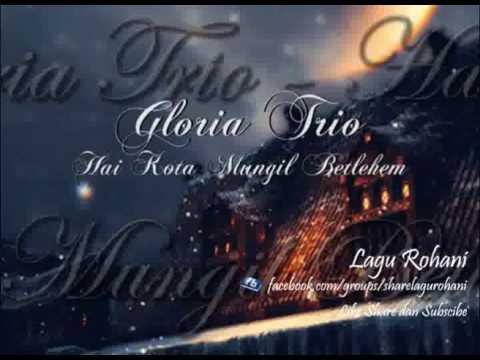 Hai Kota Mungil Betlehem - Gloria Trio