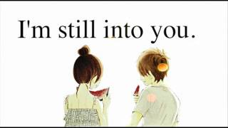 Repeat youtube video Still Into You - Nightcore