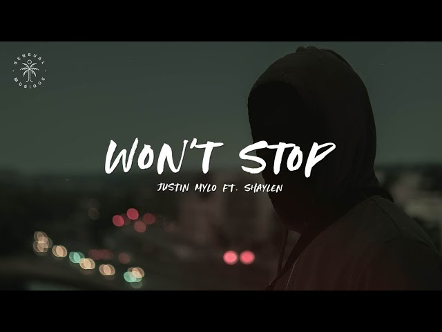 Justin Mylo - Won't Stop (feat. Shaylen) [Lyrics]