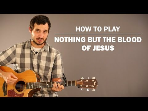 Nothing But The Blood Of Jesus (Hymn) | How To Play | Beginner Guitar Lesson