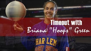 "Timeout with Harlem Globetrotter Briana ""Hoops"" Green 