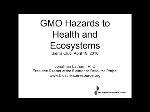Dr. Jonathan Latham - GMO Hazards to Health and Ecosystems