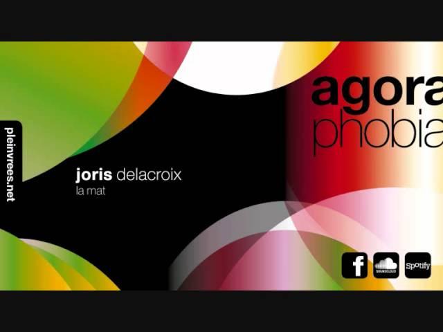 joris-delacroix-la-mat-agoraphobiamusic