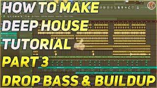 How To Make Deep House + Vocals | FL Studio 12 | 2019 [Part 3] (Drop Bass & Build Up)