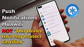 """Fix Push Notifications On Huawei With Ice Box   NOT """"This Device Isn't Play Protect Certified"""" screenshot 4"""