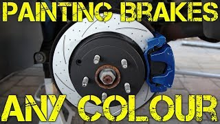 PAINTING BRAKES ANY COLOUR YOU WANT!