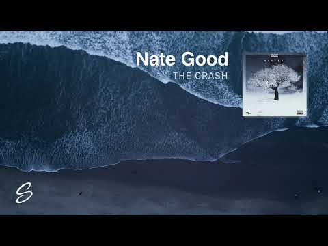 Nate Good - The Crash